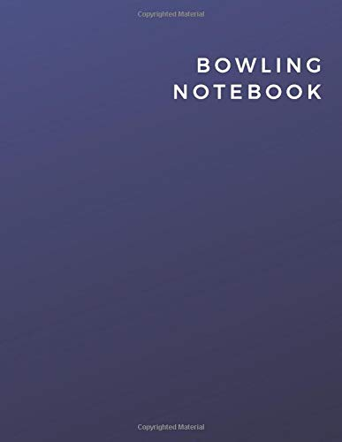 Bowling Notebook: Bowling Notebook | Diary | Log | Journal