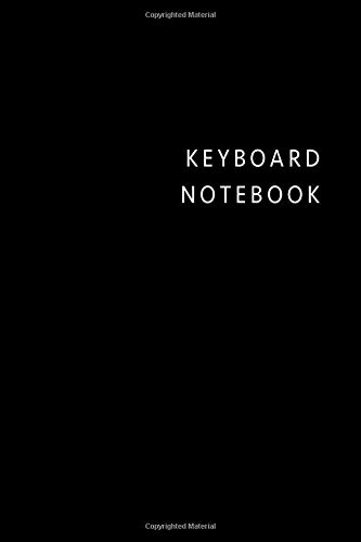 Keyboard notebook: Black simple Keyboard composition notebook Keyboard practice log book gift ideas for men women Keyboard Tracker for girl boy Keyboard College Rule Lined journal Notes Writing