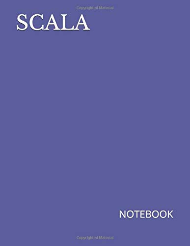 SCALA: NOTEBOOK - 200 Lined College Ruled Pages, 8.5
