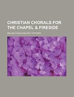 Christian Chorals for the Chapel & Fireside