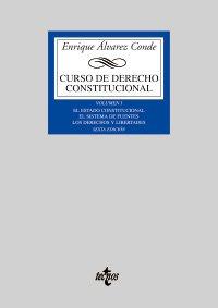Curso de Derecho Constitucional: Vol. I: El Estado constitucional. El sistema de fuentes. Los derechos y libertades (Derecho - Biblioteca Universitaria De Editorial Tecnos)