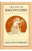 The Art of Bacchylides (Martin Classical Lectures)