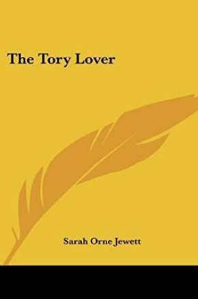 [(The Tory Lover)] [By (author) Sarah Orne Jewett] published on (September, 2007)