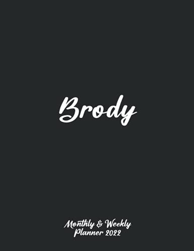 """Brody Monthly & Weekly Planner 2022: Document your effort to success every day. Large 8.5 x 11"""" .Diary Logbook For Start Organizing Your Life. January 2022 to December 2022 for 12 months with Black Cover. Happy New Year"""