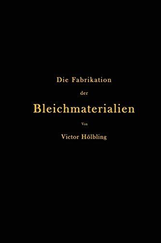 Die Fabrikation der Bleichmaterialien