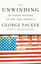 The Unwinding : An Inner History Of The New America By George Packer (2013, Hardcover) (books, New)