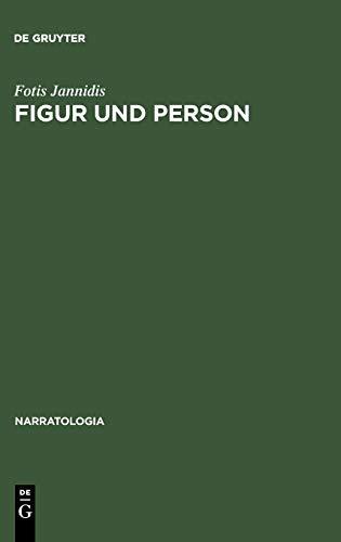 Figur und Person: Beitrag zu einer historischen Narratologie (Narratologia, 3, Band 3)