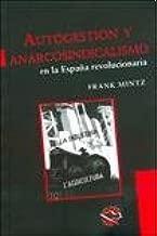 Autogestion Y Anarcosindicalismo En La Espa?a Revolucionaria ...