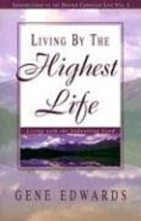 [(Living by the Highest Life)] [By (author) Gene Edwards] published on (January, 2005)