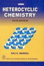 Heterocyclic Chemistry by Raj K. Bansal (2010-06-14)