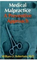 Hardcover Medical Malpractice: A Preventive Approach by Robertson William O. (1985-01-01) Hardcover Book