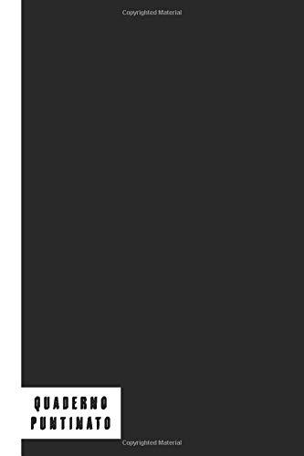 Quaderno Puntinato: Quaderno Puntinato da 100 Pagine Bianche Ideali Per Disegnare, Prendere Appunti o per Scarabocchiare, Bullet Journal, Dot Grid Journal, Copertina Nera