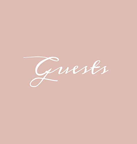 Guests Hardcover Guest Book: Blush Pink Guestbook Blank No Lines 64 Pages Keepsake Memory Book Sign In Registry for Visitors Comments Wedding Birthday Anniversary Christening Engagement Party Holiday