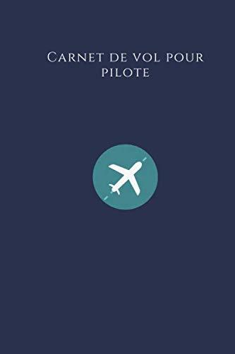 Carnet de vol pour pilote: Carnet de vol ULM, carnet de vol avion