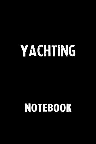 Yachting Notebook: Blank Lined Notebook Journal Gift Idea