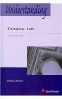 Understanding Criminal Law by Joshua Dressler  LexisNexis,2012  [Paperback] Sixth  6th  Edition