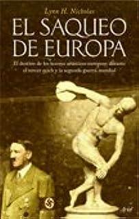 El saqueo de Europa: Amazon.es: Nicholas, Lynn H.: Libros