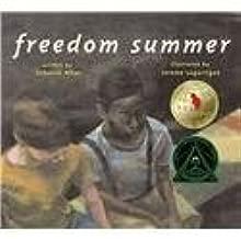 Freedom Summer by Deborah Wiles (2005-01-01)