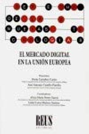 El mercado digital en la Unión Europea Derecho de las nuevas ...