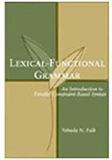 Lexical-Functional Grammar: An Introduction to Parallel Constraint-Based Syntax