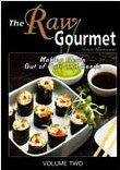 The Raw Gourmet - Vol. 2: Making Meals Out of Nuts and Seeds