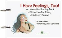 I Have Feelings Too! An Interactive Reading Book of Emotions For Teens, Adults, and Seniors