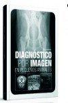 Diagnóstico Por Imagen En Pequeños Animales