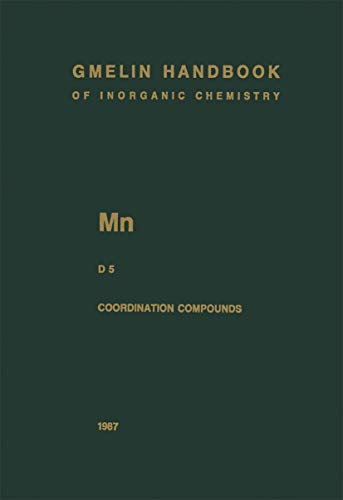 Mn Manganese: Coordination Compounds 5 (Gmelin Handbook of Inorganic and Organometallic Chemistry - 8th edition (M-n / D / 5))