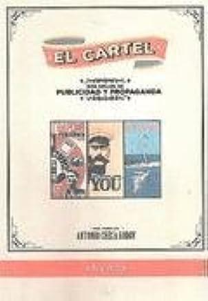 El cartel.: Dos siglos de publicidad y propaganda.: ANTONIO ...