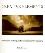Creative Elements: Darkroom Techniques for Landscape Photography 0817437169 Book Cover