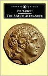 The Age of Alexander Publisher: Penguin Classics