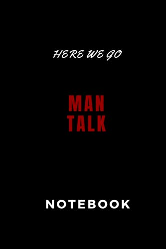 Man talk: lined notebook, journal notebook, 110 pages. Size 6x9