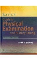 Bates' Guide to Physical Examination and History Taking, 11th Ed + Bates' Visual Guide to Physical A