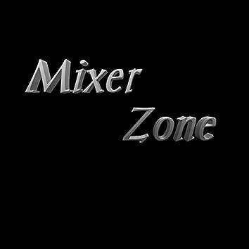 Mixer Zone