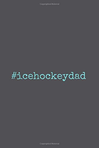 #icehockeydad: Journal My Braindumps And Ideas Notebook For Ice Hockey And Tough Sports Lover | 6x9 | 120 pages