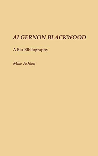 Algernon Blackwood: A Bio-Bibliography