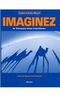 Imaginez: Le français sans frontiers/Cours intermédiaire de français - Student Activities Manual