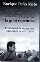 Mexico, La gran Esperanza, La-Enrique Peña Nieto (Spanish Edition)