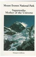 Mount Everest National Park: Sagarmatha Mother of the Universe