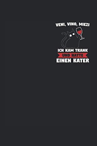 Ich Kam Trank Und Hatte Einen Kater: Veni Miezi & Wein Notizbuch 6' x 9' Riesling Geschenk für Rotwein & Vino