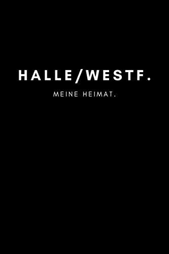 Halle/Westf.: Notizbuch, Notizblock, Notebook   Liniert, Linien, Lined   120 Seiten, DIN A5 (6x9 Zoll)   Notizen, Termine, Ideen, Skizzen, Tagebuch   Deine Stadt, Dorf, Region, Liebe und Heimat