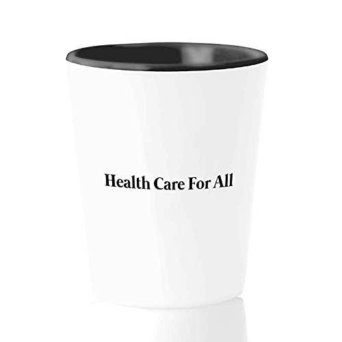Politics Shot Glass 1.5 oz - Health Care For All - Political Patches Socialist Liberalist Justice America USA for Sister Brother BF GF