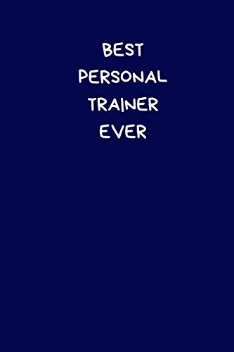 Best Personal Trainer Ever: Lined A5 Notebook Blue (6