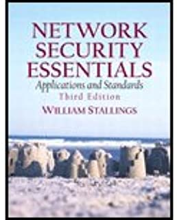 Network Security Essentials - Applications & Standards (3rd, 07) by Stallings, William [Paperback (2006)]