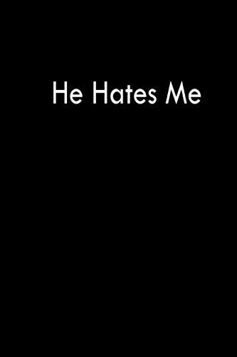 He Hates Me: cool note , Notebook / journal for our school or work | 120 Page , size 6x9 .