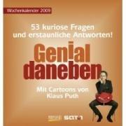 2009. Wochenkalender: 53 kuriose Fragen und erstaunliche Antworten