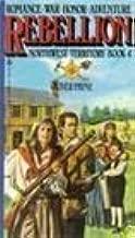 Rebellion (Northwest Territory Book 4)