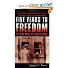 Five Years to Freedom Publisher: Presidio Press