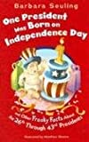 One President was Born on Independence Day: and Other Freaky Facts About the 26th through 43rd Presidents