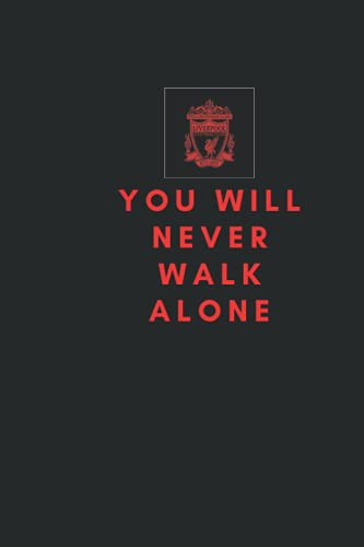 YOU WILL NEVER WALK ALONE:liverpool: size:6*9 page:100